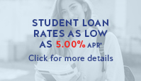 Student Loan Rates as low as 5.00% APR* - Click for more details