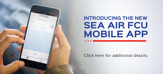 Introducing the New Sea Air FCU Mobile App - Click for Details