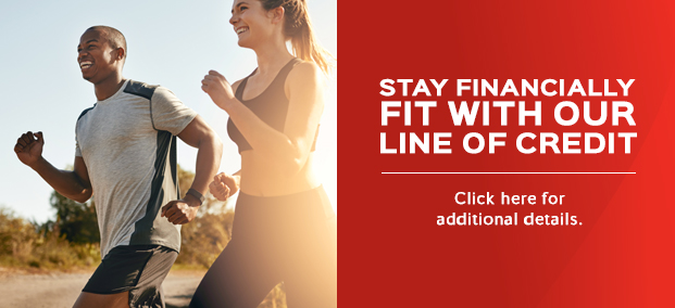 Stay Financially Fit with our Line of Credit