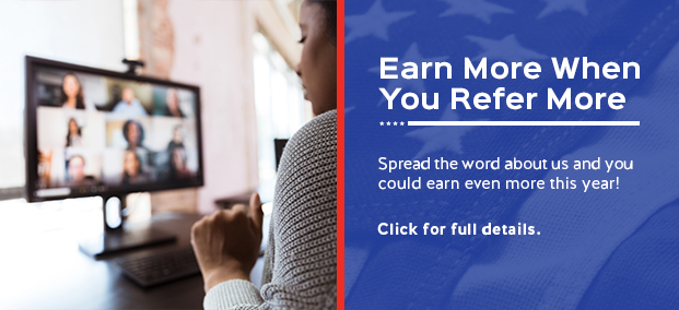 Earn More When You Refer More - Spread the word about us and you could earn even more this year!
