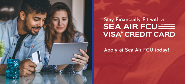 Stay Financially Fit with a SEA AIR FCU VISA® CREDIT CARD - Apply at Sea Air FCU today!